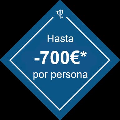 Hasta -700€/pers.